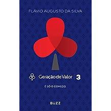 Geração de Valor 3: É só o começo (Portuguese Edition)