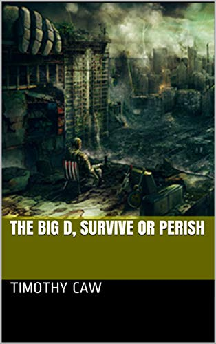 The Big D, Survive or Perish by [Caw, Timothy]