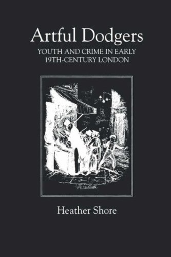 Download Artful Dodgers: Youth and Crime in Early Nineteenth-Century London (Royal Historical Society Studies in History) pdf