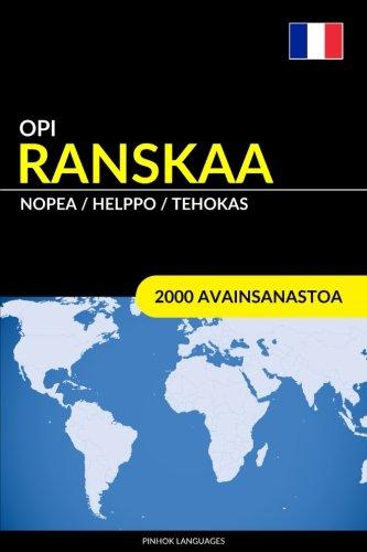 Price comparison product image Opi Ranskaa - Nopea / Helppo / Tehokas: 2000 Avainsanastoa (Finnish Edition)