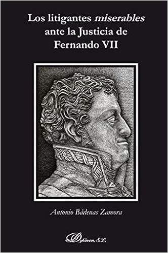 Los Litigantes Miserables Ante La Justicia De Fernando Vii Descargar PDF Ahora