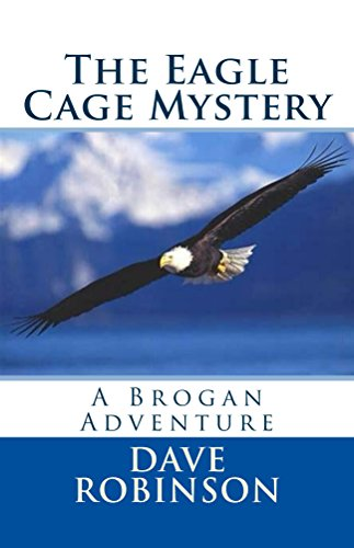- The Eagle Cage Mystery (Brogan Adventure Series Book 1)