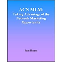 ACN MLM: Taking Advantage of the Network Marketing Opportunity
