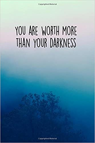 Amazon You Are Worth More Than Your Darkness 60 Page Journal Extraordinary Inspirational Uplifting Quotes
