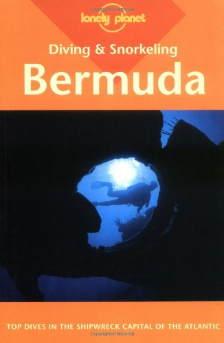 Lonely Planet Diving & Snorkeling Bermuda (LONELY PLANET DIVING AND SNORKELING BERMUDA)