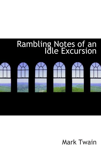 Rambling Notes of an Idle Excursion PDF