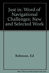 Just In: Word of Navigational Challenges: New and Selected Work