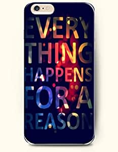 iPhone 6 Case,OOFIT iPhone 6 Plus (5.5) Hard Case **NEW** Case with the Design of EVERY THING HAPPENS FOR A REASON - ECO-Friendly Packaging - Case for Apple iPhone iPhone 6 Plus (5.5) (2014) Verizon, AT&T Sprint, T-mobile by supermalls