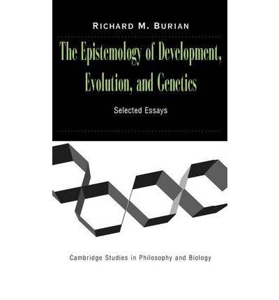 [(The Epistemology of Development, Evolution, and Genetics)] [Author: Richard M. Burian] published on (November, 2004) pdf