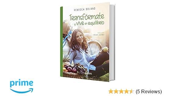 Transformate y vive en equilibrio (Spanish Edition): Rebecca ...