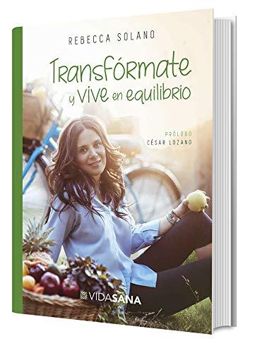 Transformate y Vive En Equilibrio: Amazon.es: Rebecca Solano ...