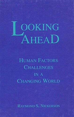 Looking Ahead: Human Factors Challenges in A Changing World