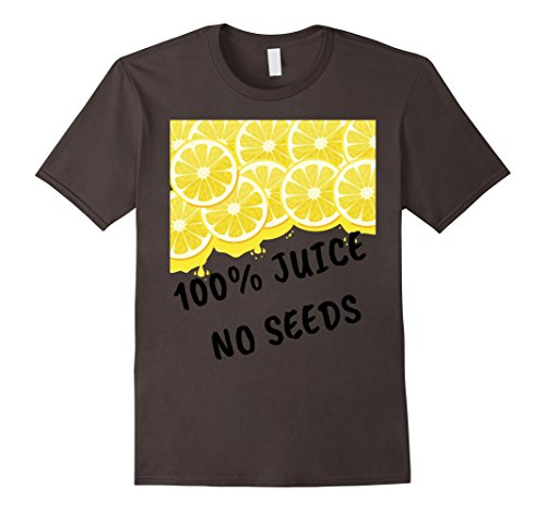 100 Percent Juice and No Seeds shirt – Vasectomy humor