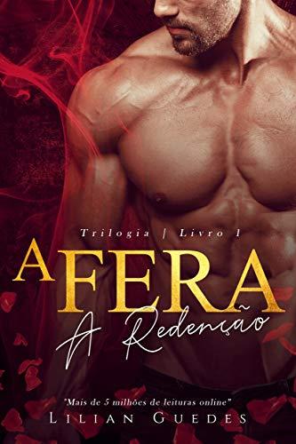 A FERA: A Redenção: (Trilogia - Livro 1) por [Guedes, Lilian]