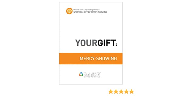 Your gift mercy showing gods unique design for your spiritual your gift mercy showing gods unique design for your spiritual gift team ministry kindle edition by douglas porter religion spirituality kindle fandeluxe Image collections