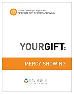 Your gift mercy showing gods unique design for your spiritual your gift mercy showing gods unique design for your spiritual gift team fandeluxe Image collections