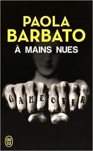 A mains nues - Paola Barbato