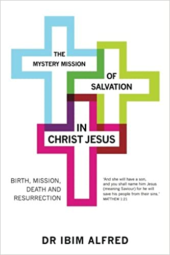 Book The Mystery Mission of Salvation in Christ Jesus: Birth, Mission, Death, and Resurrection