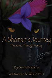 A Shaman's Journey Revealed Through Poetry