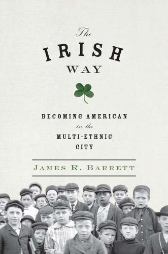 Download By James R Barrett - The Irish Way: Becoming American in the Multiethnic City (Penguin History of American Life) (3/29/12) PDF