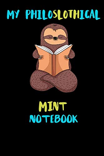 My Philoslothical Mint Notebook: Blank Lined Notebook Journal Gift Idea For (Lazy) Sloth Spirit Animal Lovers