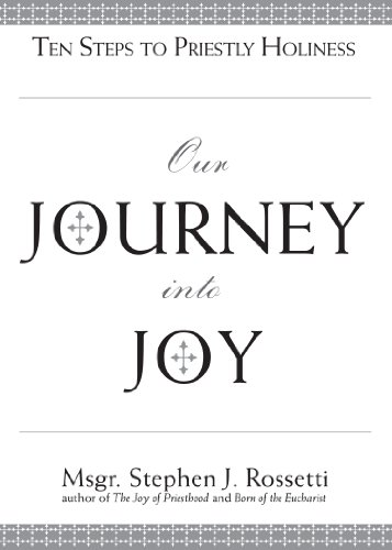 Our Journey into Joy: Ten Steps to Priestly Holiness