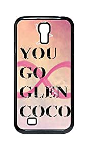 Cool Painting you go glen coco Snap-on Hard Back Case Cover Shell for Samsung GALAXY S4 I9500 I9502 I9508 I959 -402