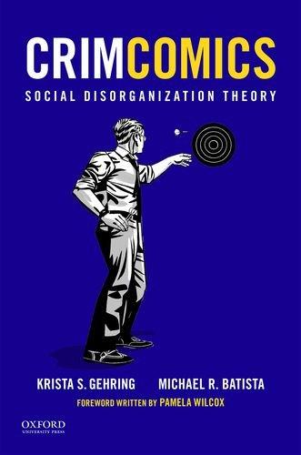 CrimComics Issue 4: Social Disorganization Theory [Krista S. Gehring - Michael R. Batista] (Tapa Blanda)