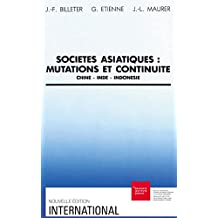 Sociétés asiatiques : mutations et continuité: Chine, Inde, Indonésie (International) (French Edition)