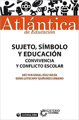 Sujeto, símbolo y educación (Atlántica): Amazon.es: Héctor Ángel Díaz Mejía: Libros