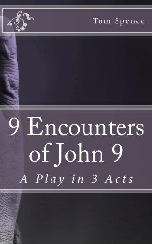 9 Encounters of John 9 -