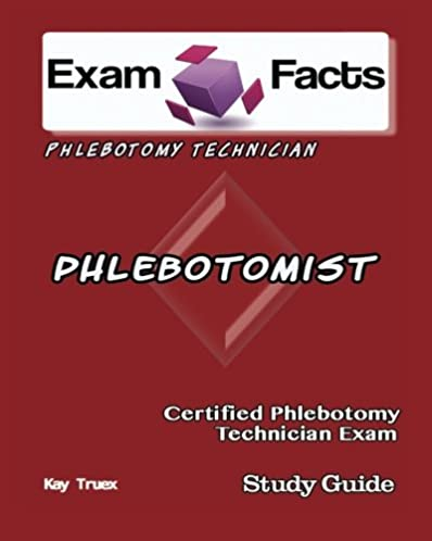 exam facts cpt certified phlebotomy technician exam study guide rh amazon com Phlebotomy Study Notes Phlebotomy Study Questions