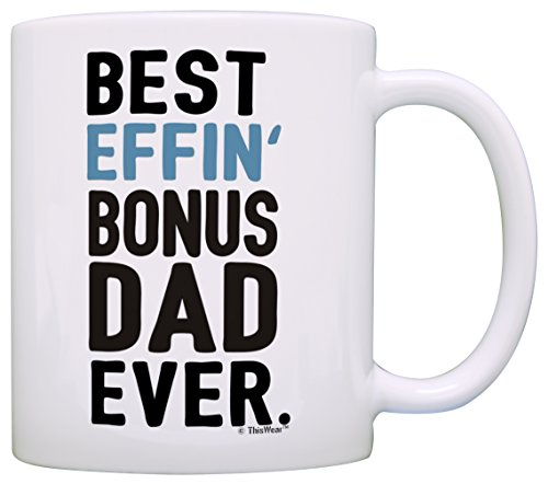 Fathers Day Gifts for Stepdad Best Effin Bonus Dad Ever Perfect Gifts for Stepdad Gift Coffee Mug Tea Cup White
