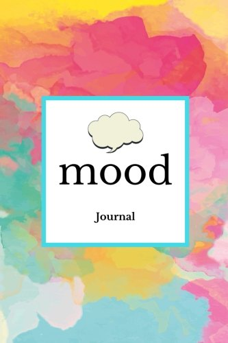 Mood Journal: Mixed Water Colors : Monitor your mood, medication, anxiety levels & depression levels | Keep Healthy & on Track | Emotion Diary | 52 weeks Journal | 6x 9