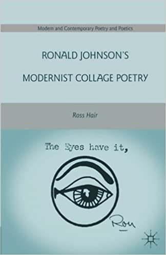Book Ronald Johnson's Modernist Collage Poetry (Modern and Contemporary Poetry and Poetics)