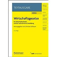 Wirtschaftsgesetze für Wirtschaftsschulen und die kaufmännische Ausbildung: Ausgabe 2018 (NWB Textausgabe)