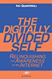 The Digitallly Divided Self, Ivo Quartiroli, 8897233007