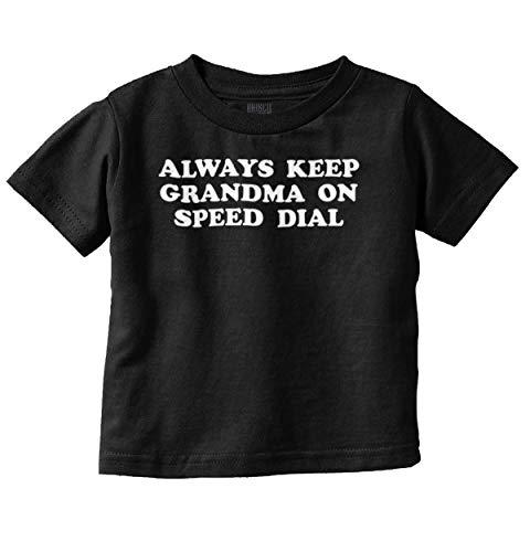 Always Keep Grandma Speed Dial Nana Granny Infant Toddler T Shirt Black
