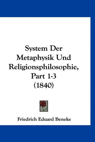 System Der Metaphysik Und Religionsphilosophie, Part 1-3 (1840) (German Edition) PDF Text fb2 ebook