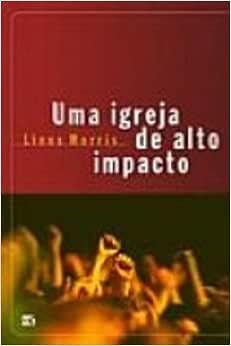 Uma Igreja De Alto Impacto - 9788573253344 - Livros na