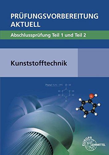 Prüfungsvorbereitung aktuell - Kunststofftechnik Taschenbuch – 1. Juni 2018 Hartmut Fritsche Cornelia Fritsche Werner Gradl Jörg Kolbinger