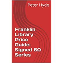 Franklin Library Price Guide: Signed 60 Series (Franklin Library Price Guides Book 2)