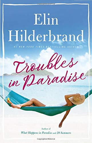 Troubles in Paradise (Paradise, 3): Hilderbrand, Elin: 9780316435581:  Amazon.com: Books