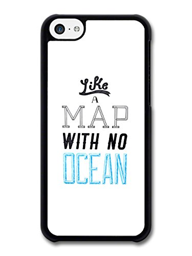 Like a Map With No Ocean Song Quote in Handrawn Style case for iPhone 5C