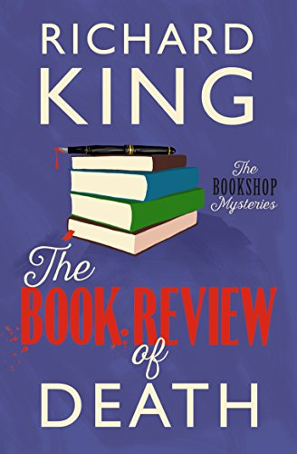 The Book Review of Death: a classic murder mystery (The Book Shop Mysteries) by [King, Richard]