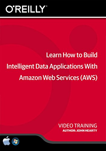 Learn How to Build Intelligent Data Applications With Amazon Web Services (AWS) - Training DVD