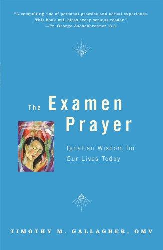 the-examen-prayer-ignatian-wisdom-for-our-lives-today