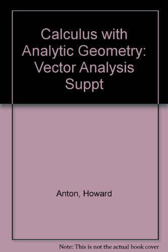 Calculus with Analytic Geometry: Vector Analysis Suppt