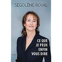 Ce que je peux enfin vous dire (Documents) (French Edition)