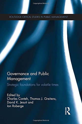 Governance and Public Management: Strategic Foundations for Volatile Times (Routledge Critical Studies in Public Managem
